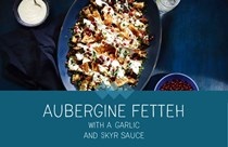 Roasted aubergine fatteh with garlic Arla skyr sauce